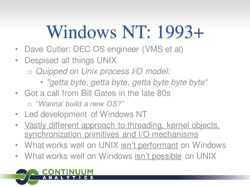 Windows NT: 1993+ • Dave Cutler: DEC OS enginee...