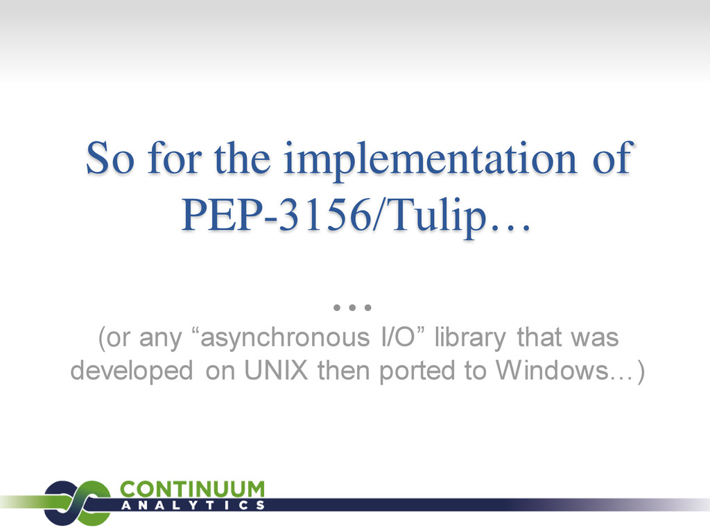 So for the implementation of PEP-3156/Tulip… (o...