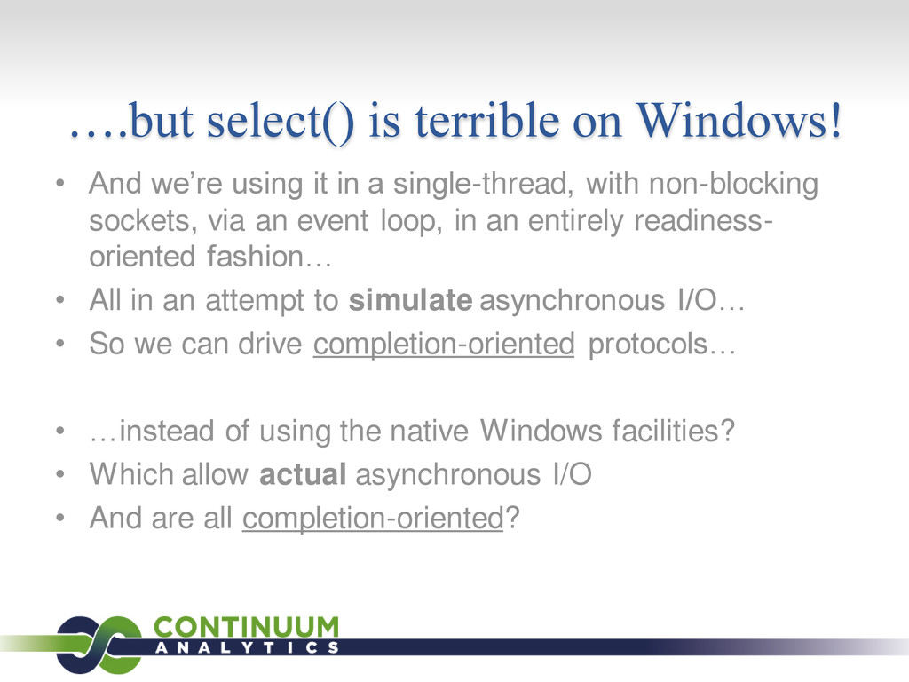 ….but select() is terrible on Windows! • And we...