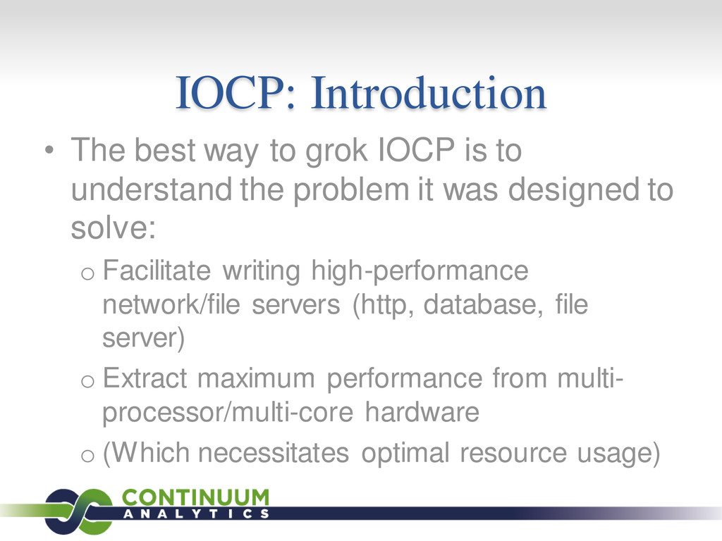 IOCP: Introduction • The best way to grok IOCP ...