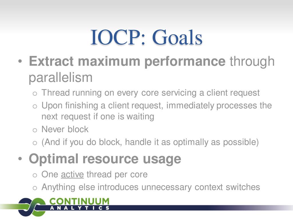 IOCP: Goals • Extract maximum performance throu...