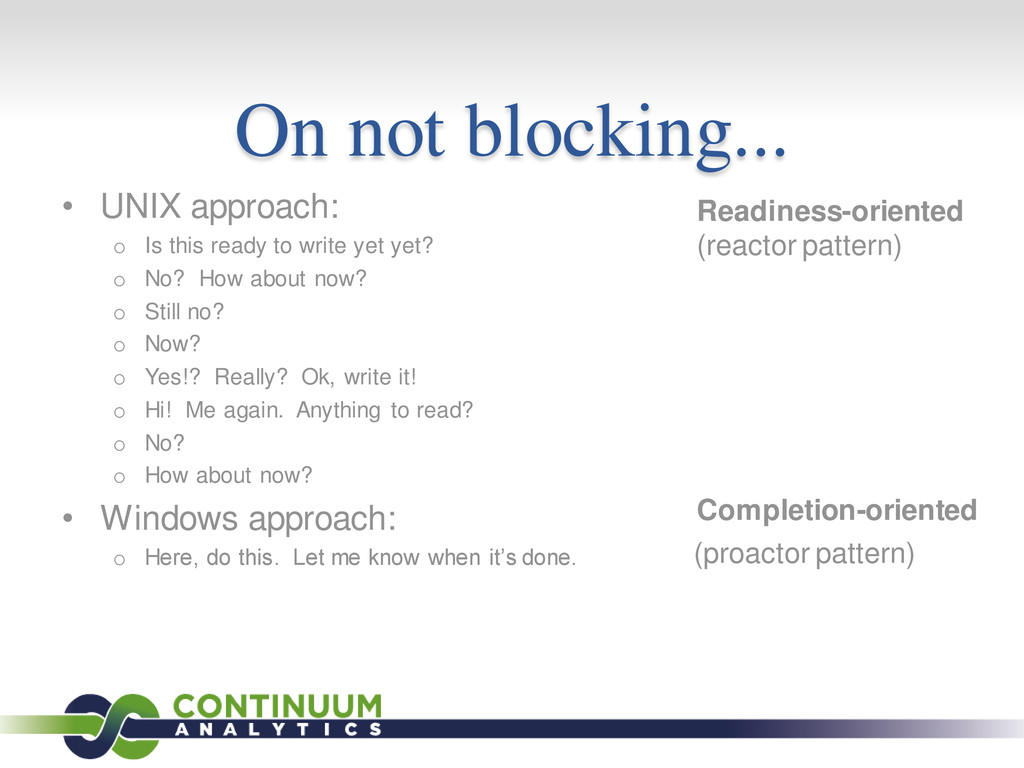 On not blocking... • UNIX approach: o Is this r...