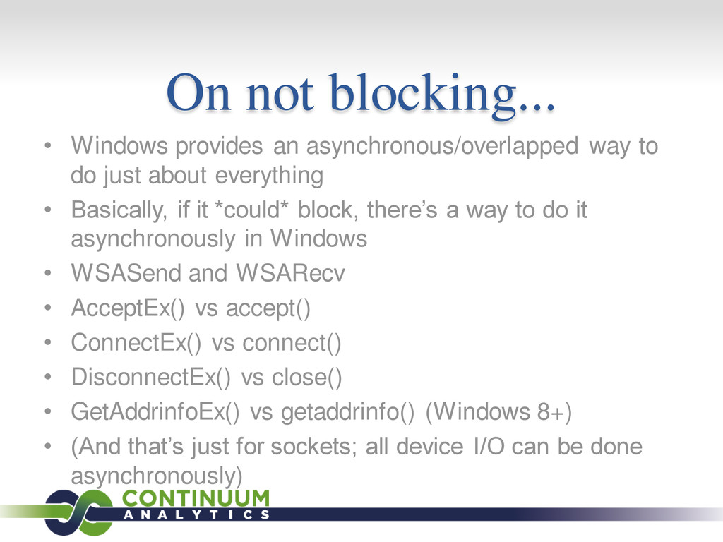 On not blocking... • Windows provides an asynch...