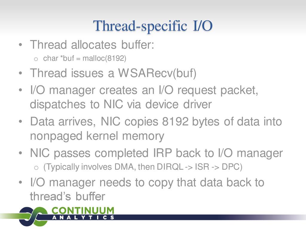 Thread-specific I/O • Thread allocates buffer: ...