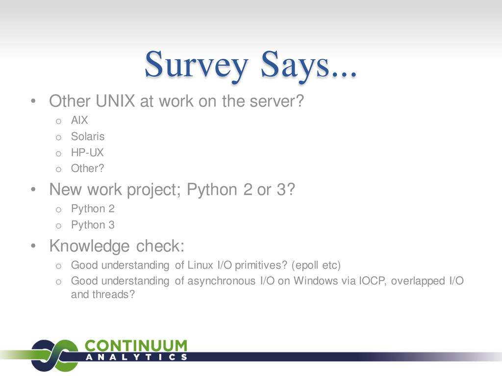 Survey Says... • Other UNIX at work on the serv...