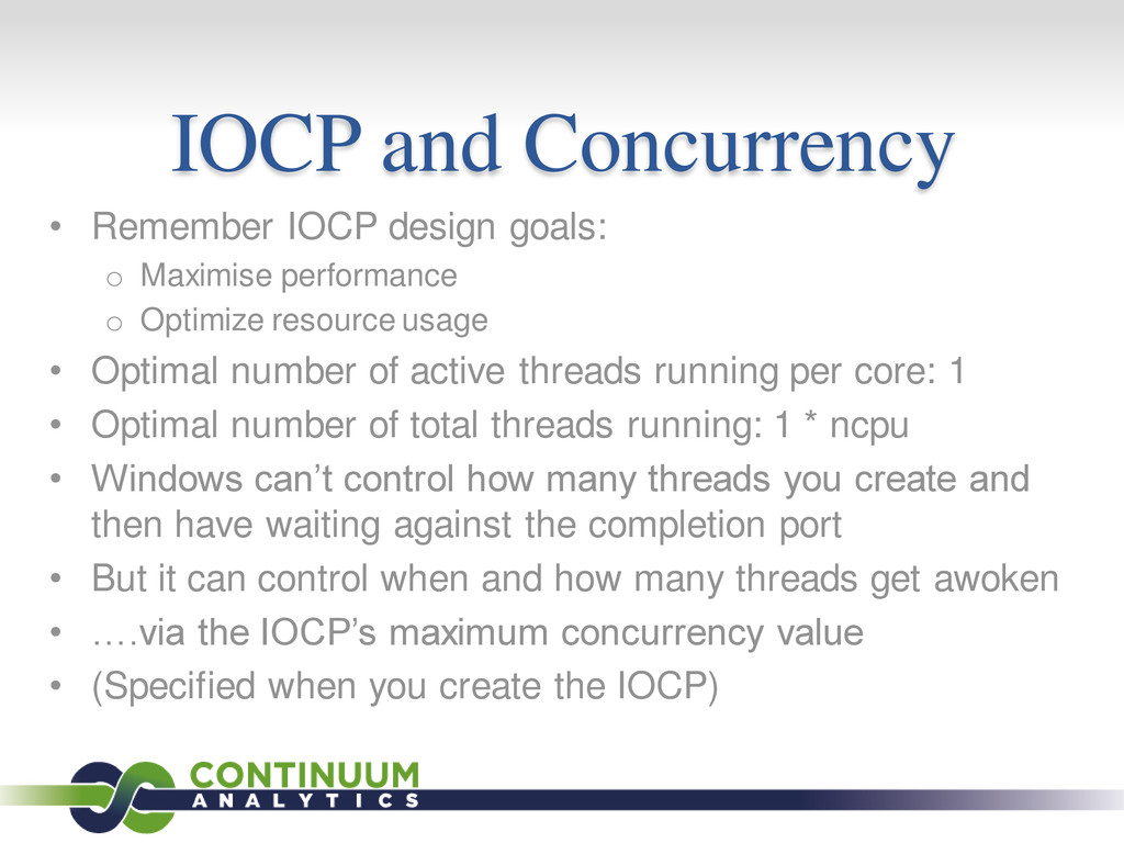 IOCP and Concurrency • Remember IOCP design goa...