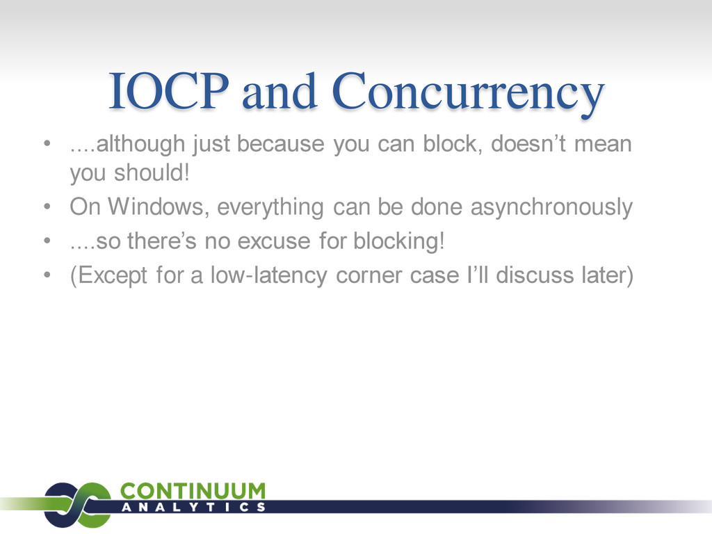 IOCP and Concurrency • ....although just becaus...