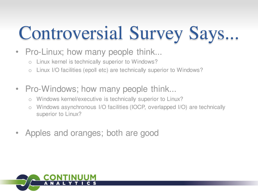 Controversial Survey Says... • Pro-Linux; how m...