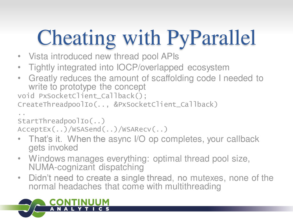 Cheating with PyParallel • Vista introduced new...