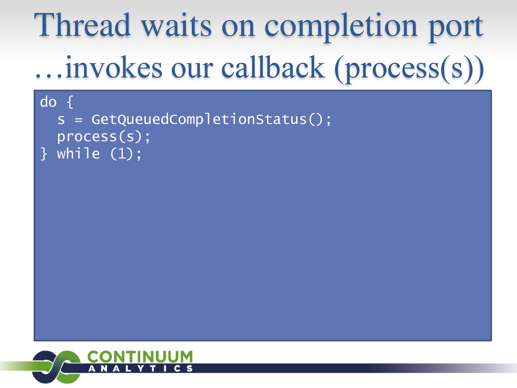 Thread waits on completion port …invokes our ca...