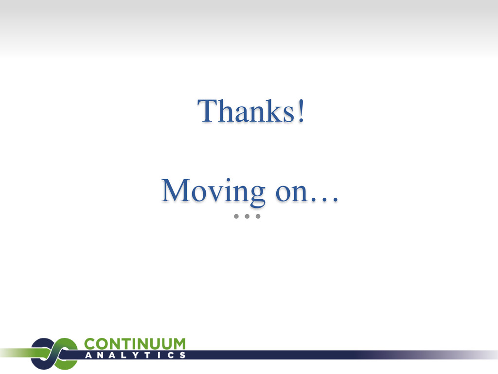 Thanks! Moving on…