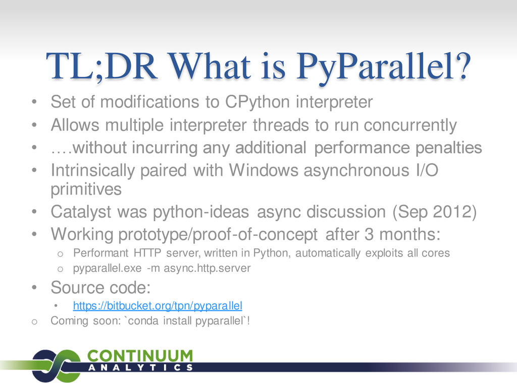 TL;DR What is PyParallel? • Set of modification...