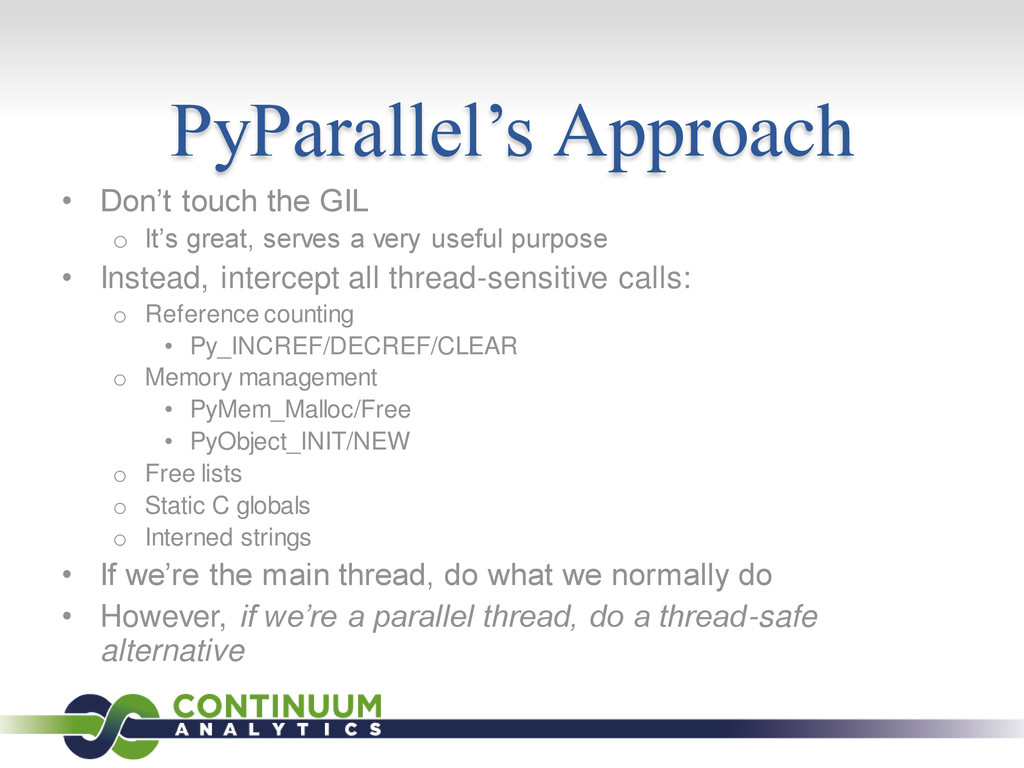 PyParallel's Approach • Don't touch the GIL o I...