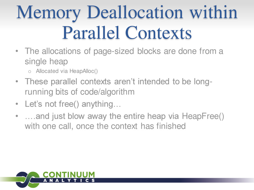 Memory Deallocation within Parallel Contexts • ...