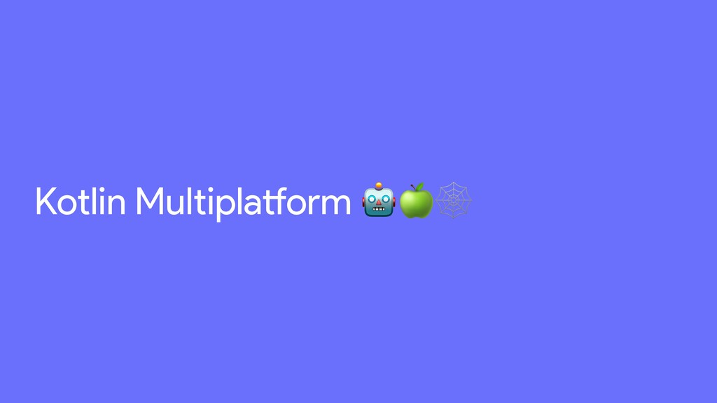 Kotlin Multiplatform