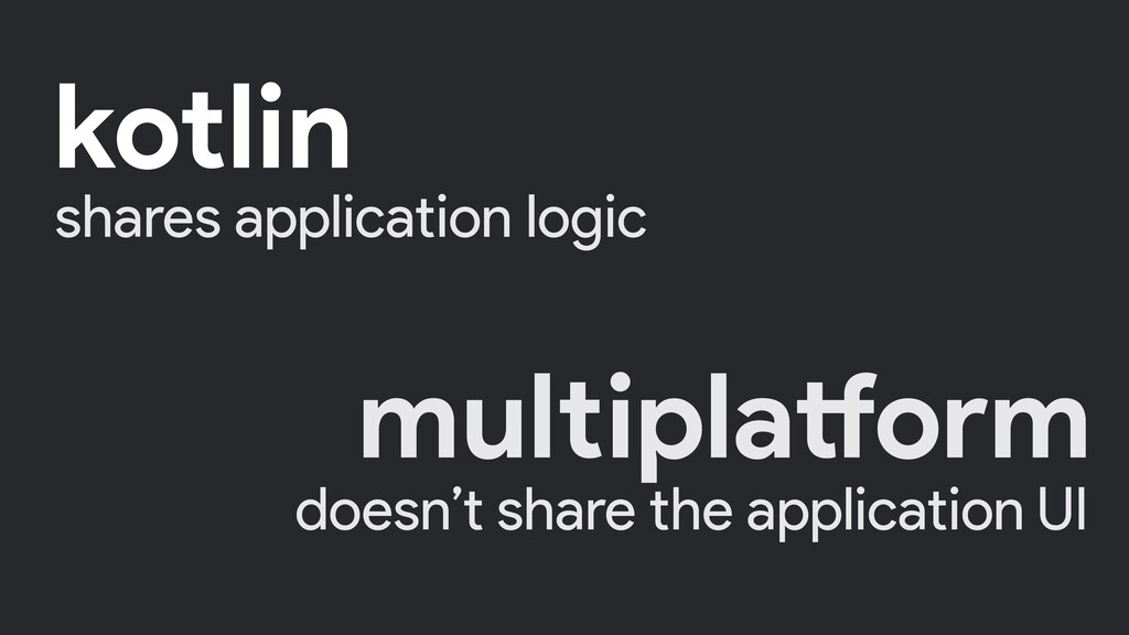 shares application logic doesn't share the appl...