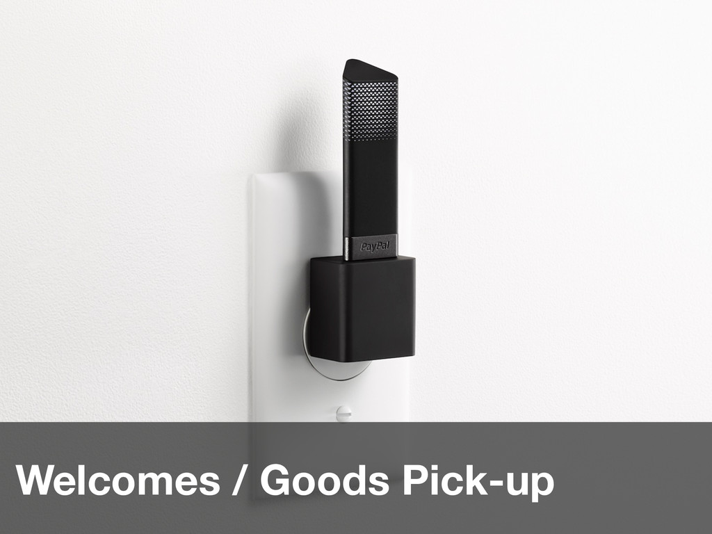 Welcomes / Goods Pick-up