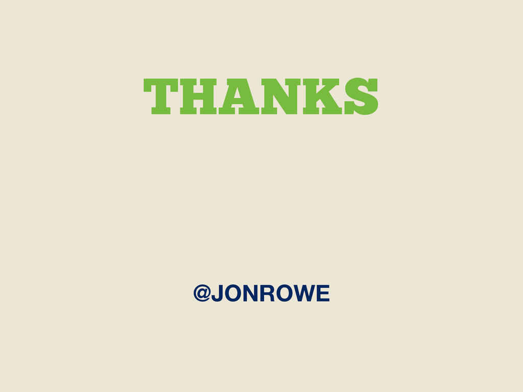 THANKS @JONROWE