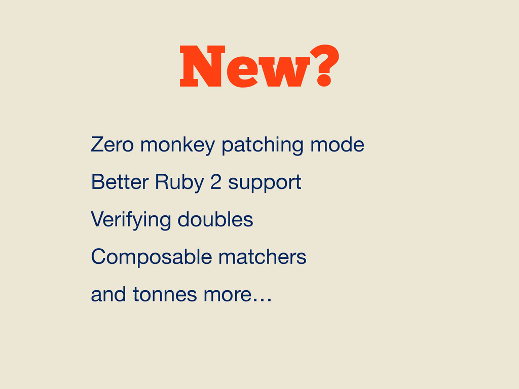 New? Zero monkey patching mode  Better Ruby 2 s...