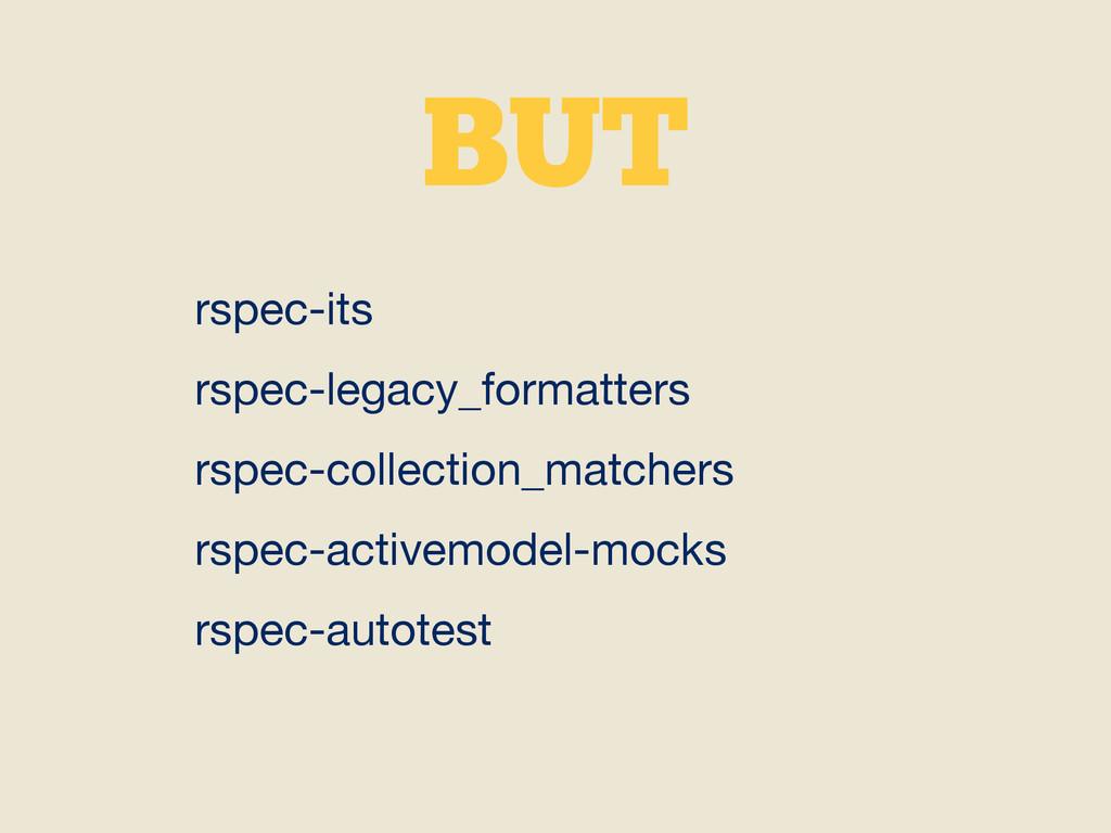 BUT rspec-its  rspec-legacy_formatters  rspec-c...