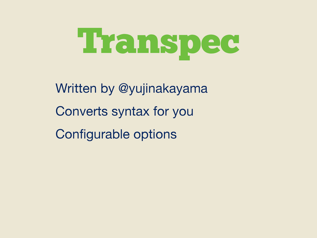 Transpec Written by @yujinakayama  Converts syn...