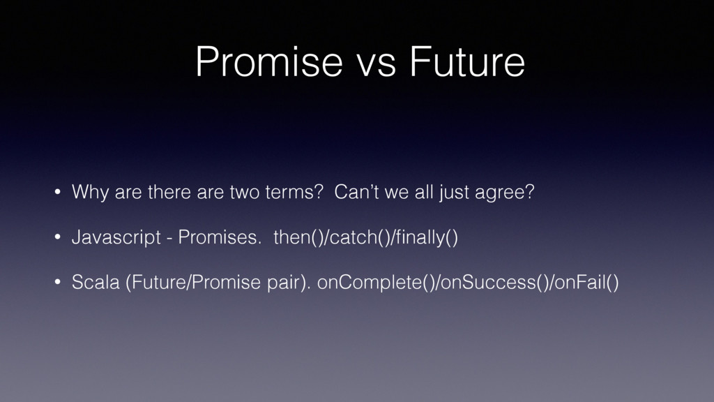 Promise vs Future • Why are there are two terms...