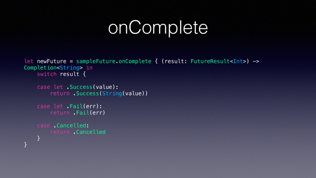 onComplete let newFuture = sampleFuture.onCompl...
