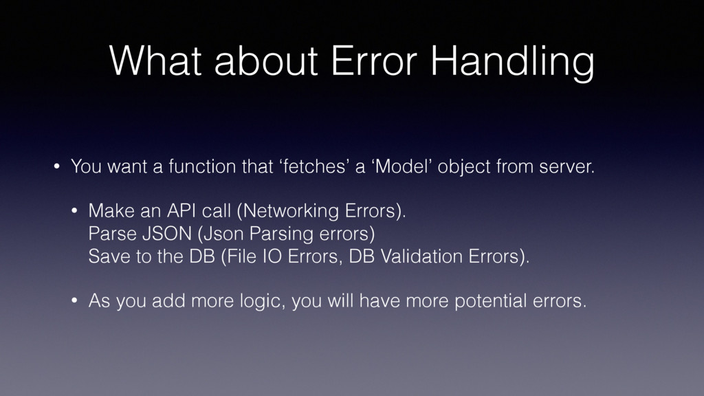 What about Error Handling • You want a function...