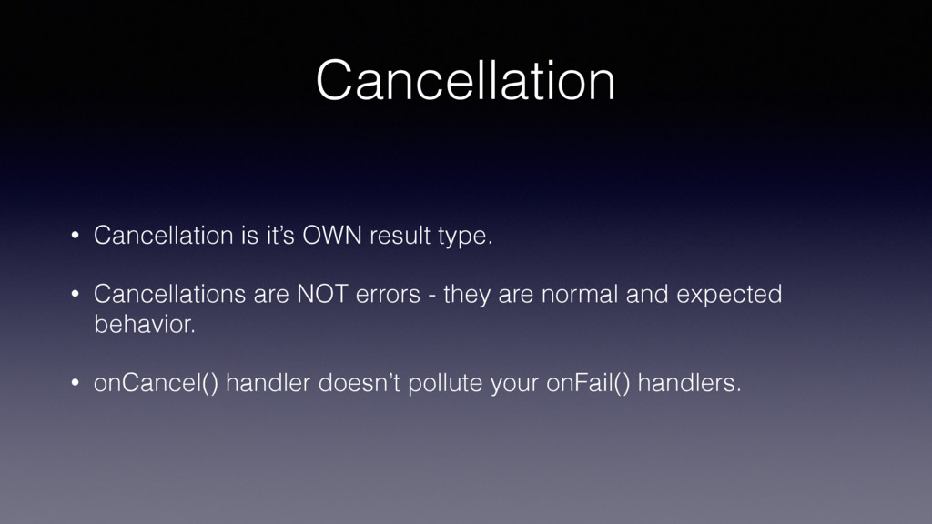 Cancellation • Cancellation is it's OWN result ...