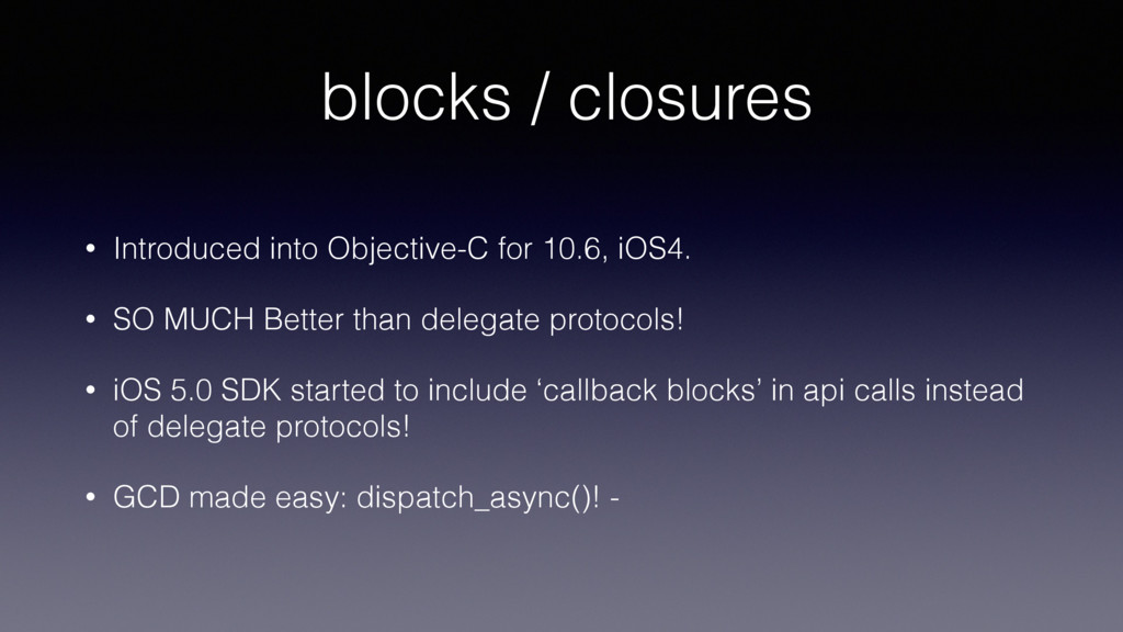 blocks / closures • Introduced into Objective-C...