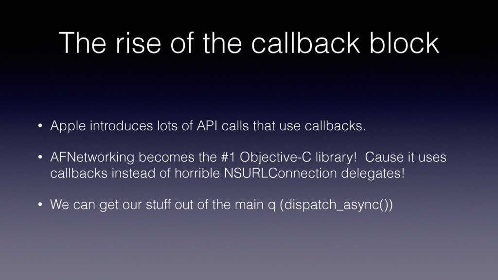 The rise of the callback block • Apple introduc...