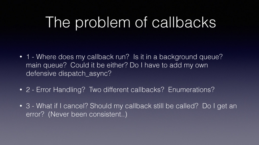 The problem of callbacks • 1 - Where does my ca...