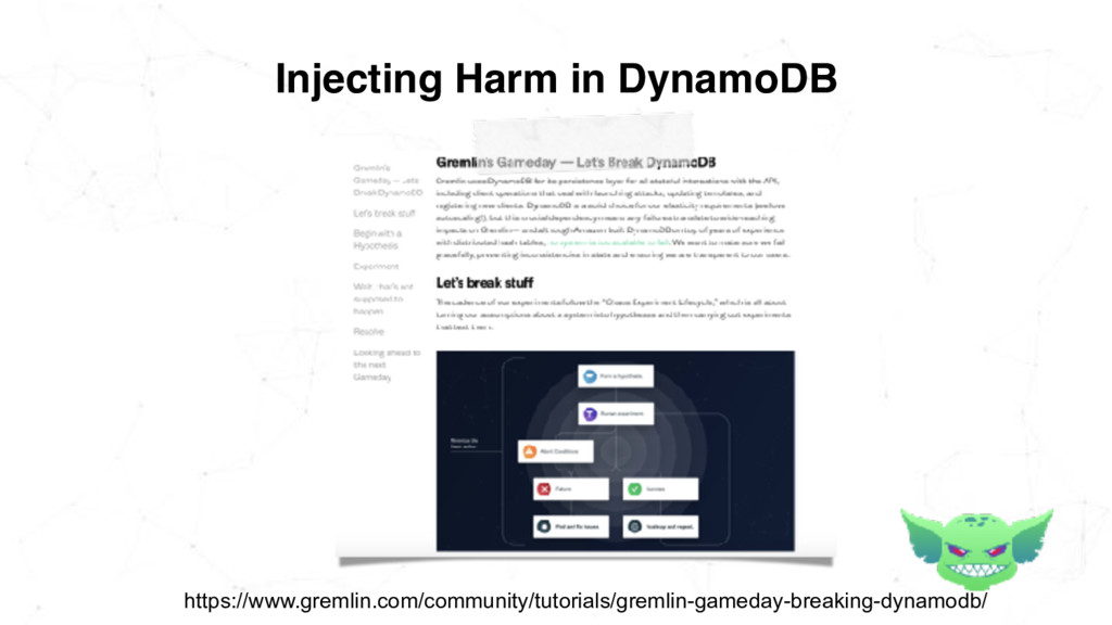 Injecting Harm in DynamoDB https://www.gremlin....