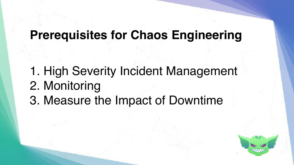 1. High Severity Incident Management 2. Monitor...