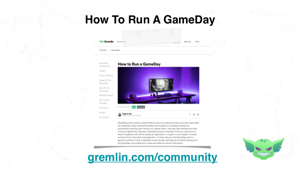 How To Run A GameDay gremlin.com/community