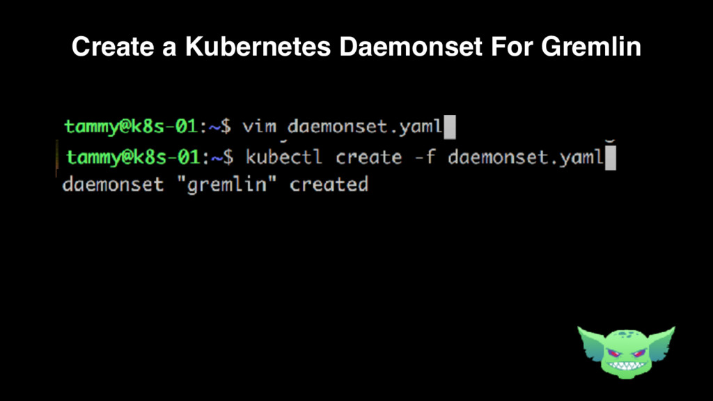 Create a Kubernetes Daemonset For Gremlin