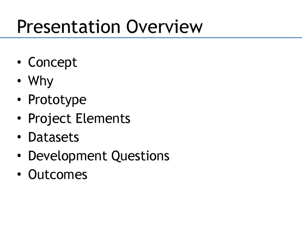 • Concept • Why • Prototype • Project Elements ...