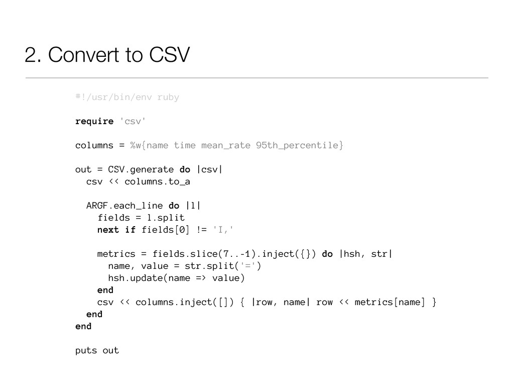 2. Convert to CSV #!/usr/bin/env ruby require '...