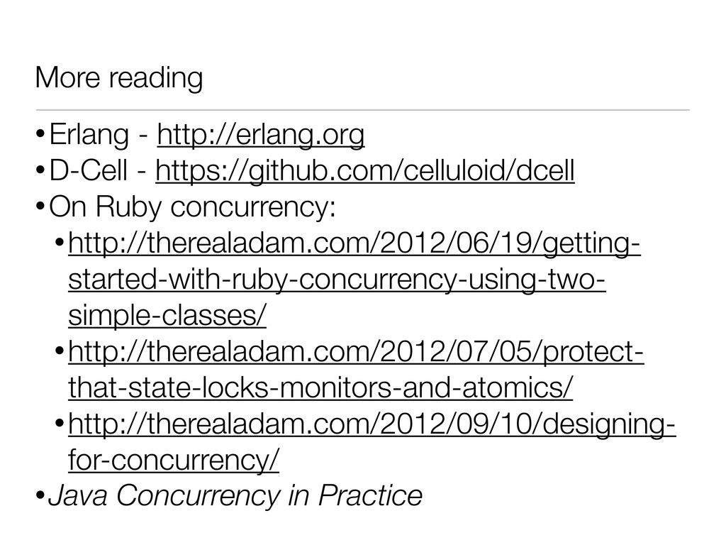 More reading •Erlang - http://erlang.org •D-Cel...