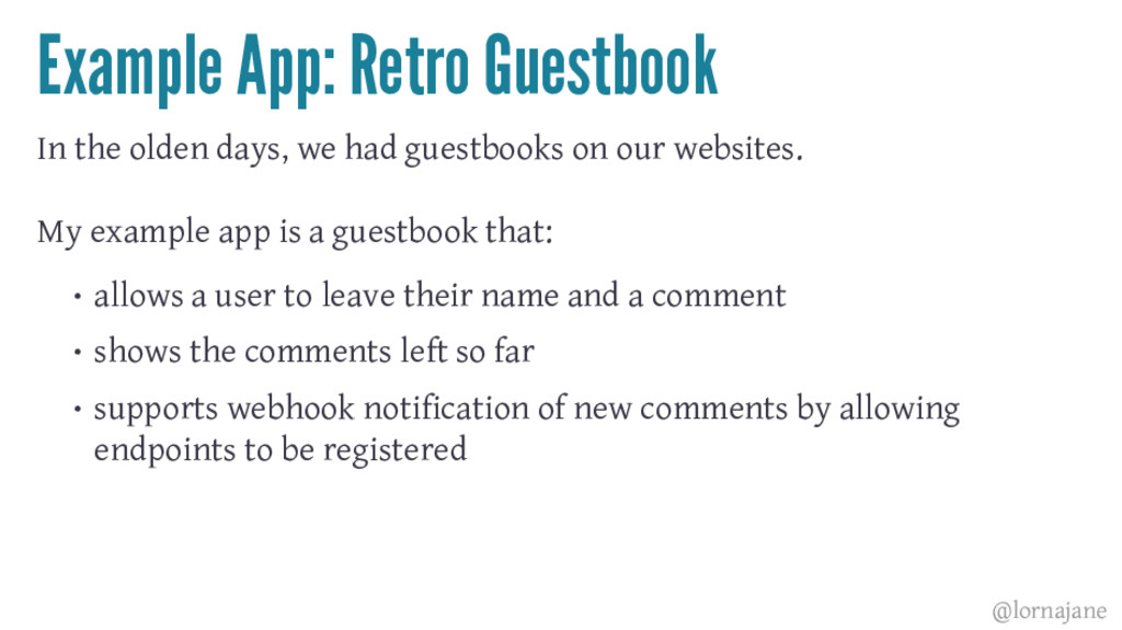 Example App: Retro Guestbook In the olden days,...