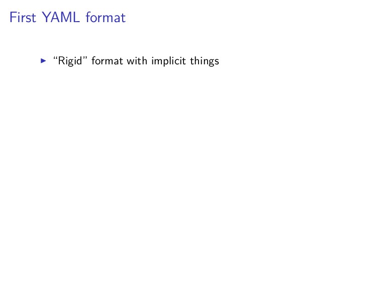 """First YAML format """"Rigid"""" format with implicit ..."""