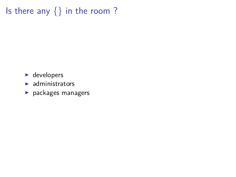 Is there any {} in the room ? developers admini...