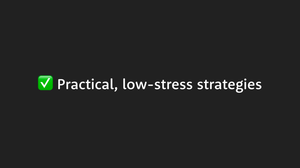 ✅ Practical, low-stress strategies