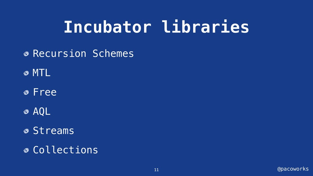 @pacoworks Incubator libraries 11 Recursion Sch...