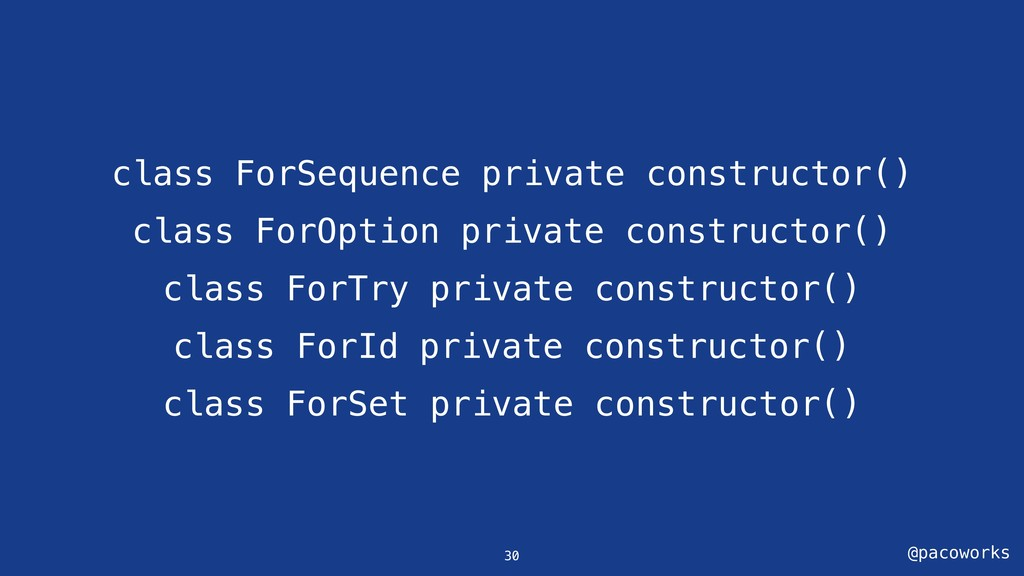 @pacoworks class ForSequence private constructo...