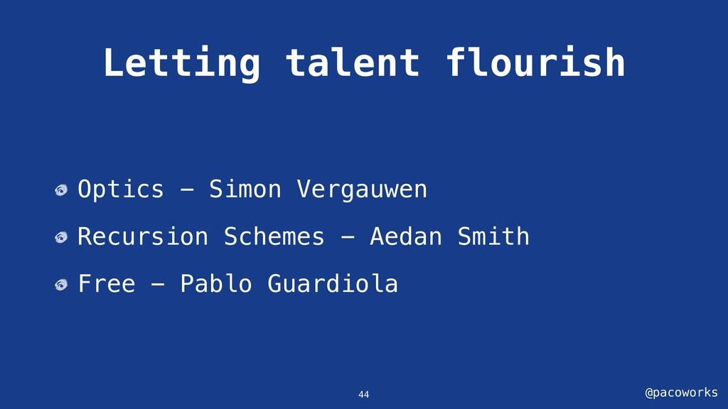 @pacoworks Letting talent flourish 44 Optics - ...