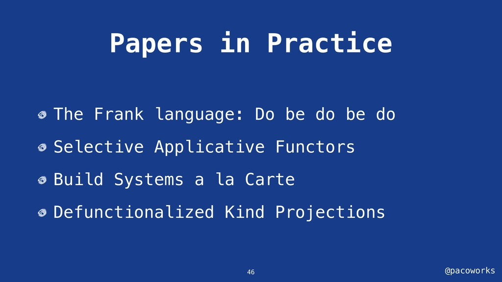 @pacoworks Papers in Practice 46 The Frank lang...