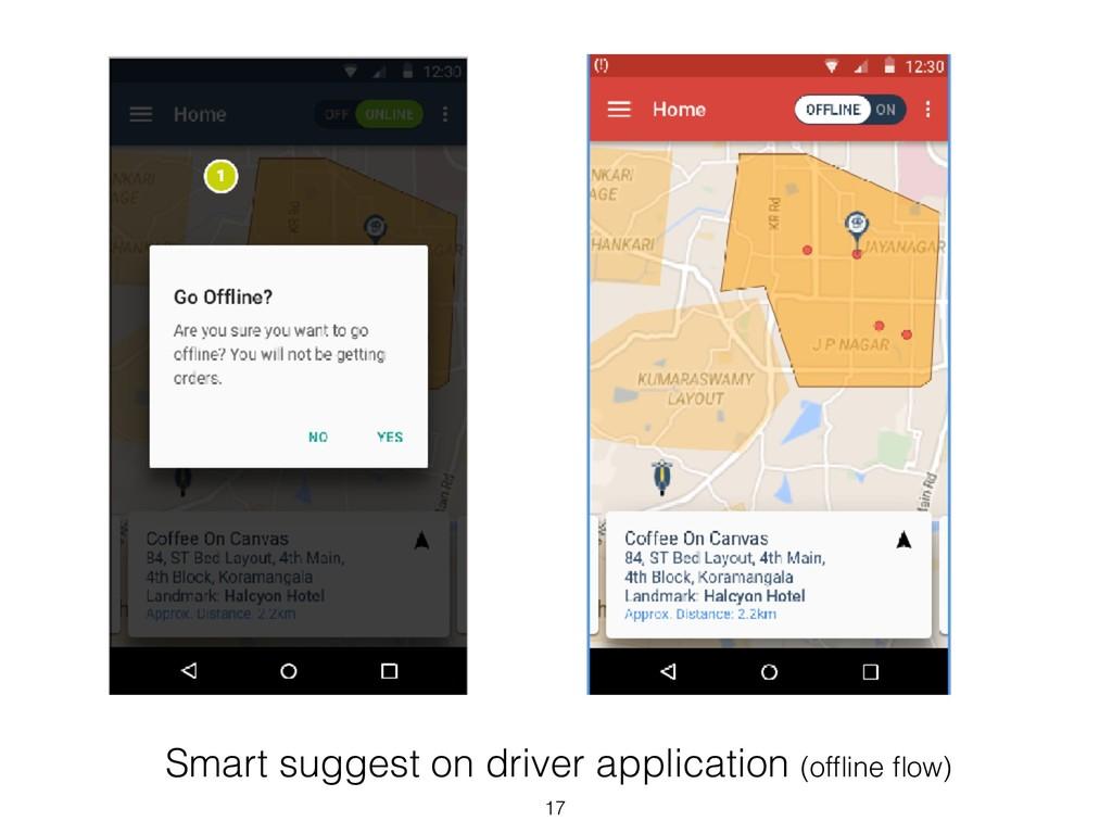 Smart suggest on driver application (offline flow...
