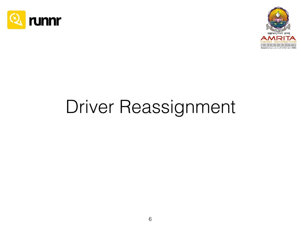 Driver Reassignment 6