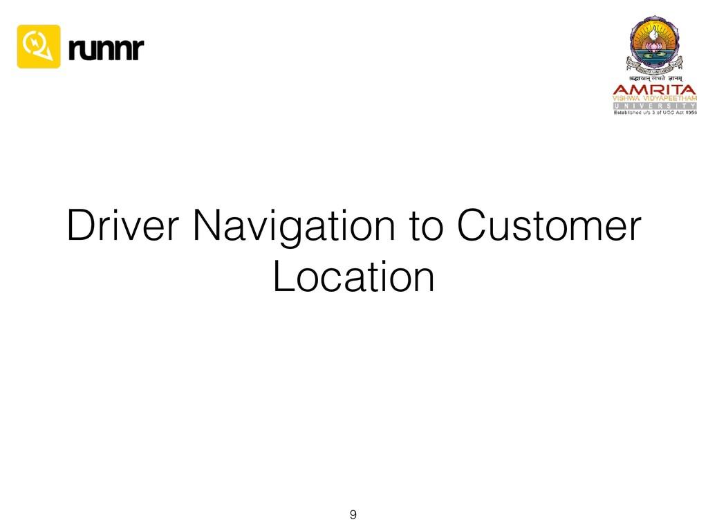 Driver Navigation to Customer Location 9
